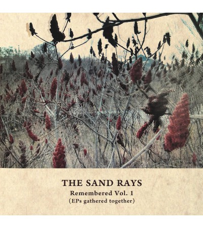 The Sand Rays - Remembered Vol. 1 (EP's gathered Together)