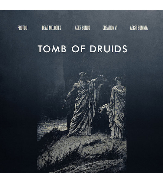Tomb Of Druids - ProtoU, Aegri Somina, Dead Melodies, Ager Sonus and Creation VI