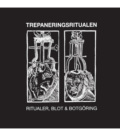 Trepaneringsritualen - Rituale, Blot and Botgoring