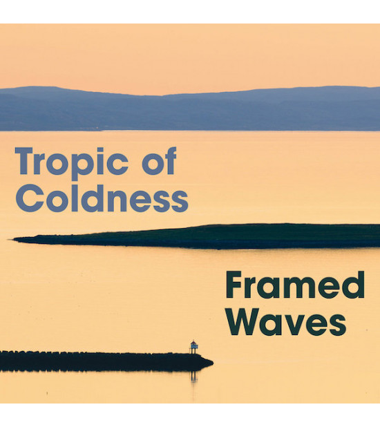 Tropic Of Coldness - Framed Waves