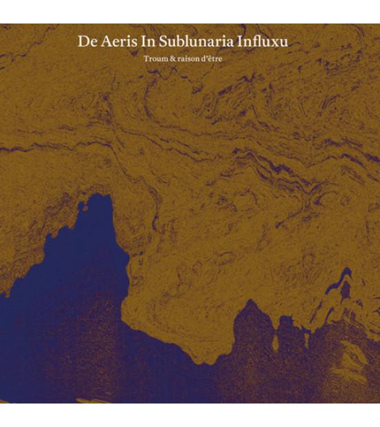 Troum & Raison D'Etre - De Aeris In Sublunaria Influxu