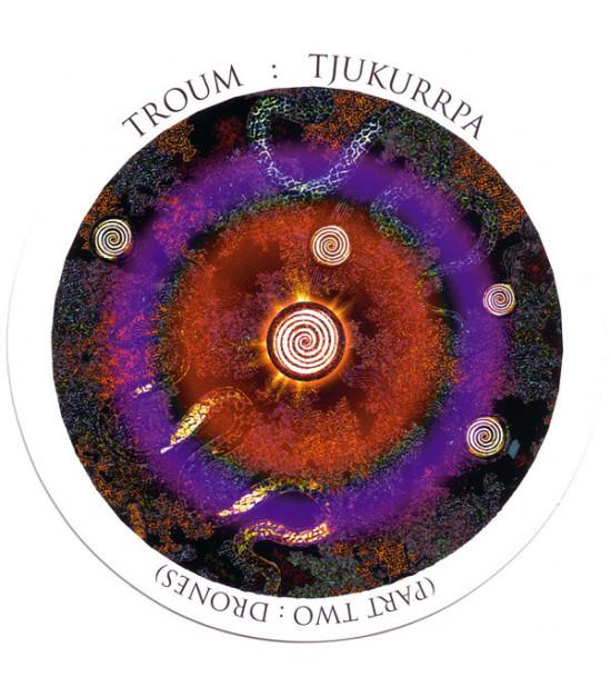 Troum – Tjukurrpa (Part Two: Drones)