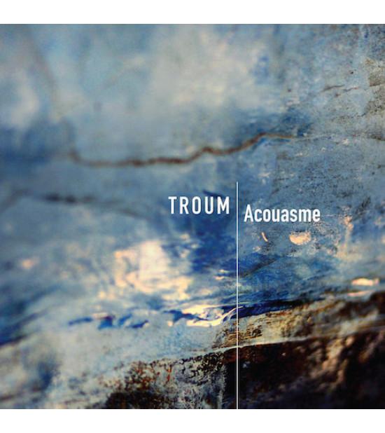 Troum - Acouasme