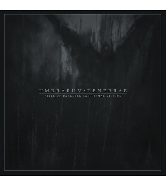 Umbrarum Tenebrae - Rites Of Darkness And Dismal Visions