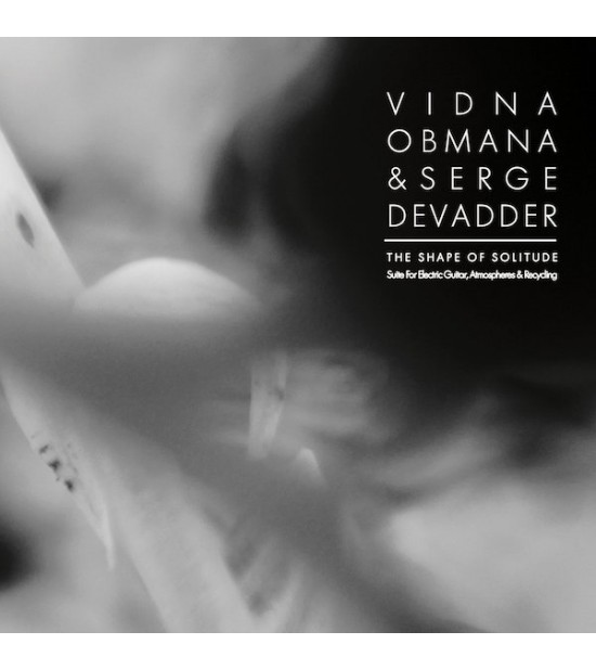 Vidna Obmana & Serge Devadder - The Shape Of Solitude