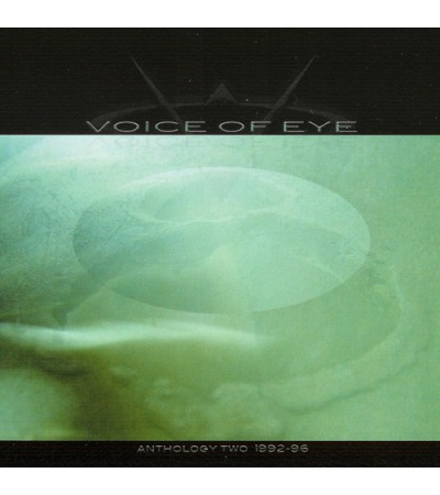 Voice Of Eye - Anthology Two 1992 - 1996